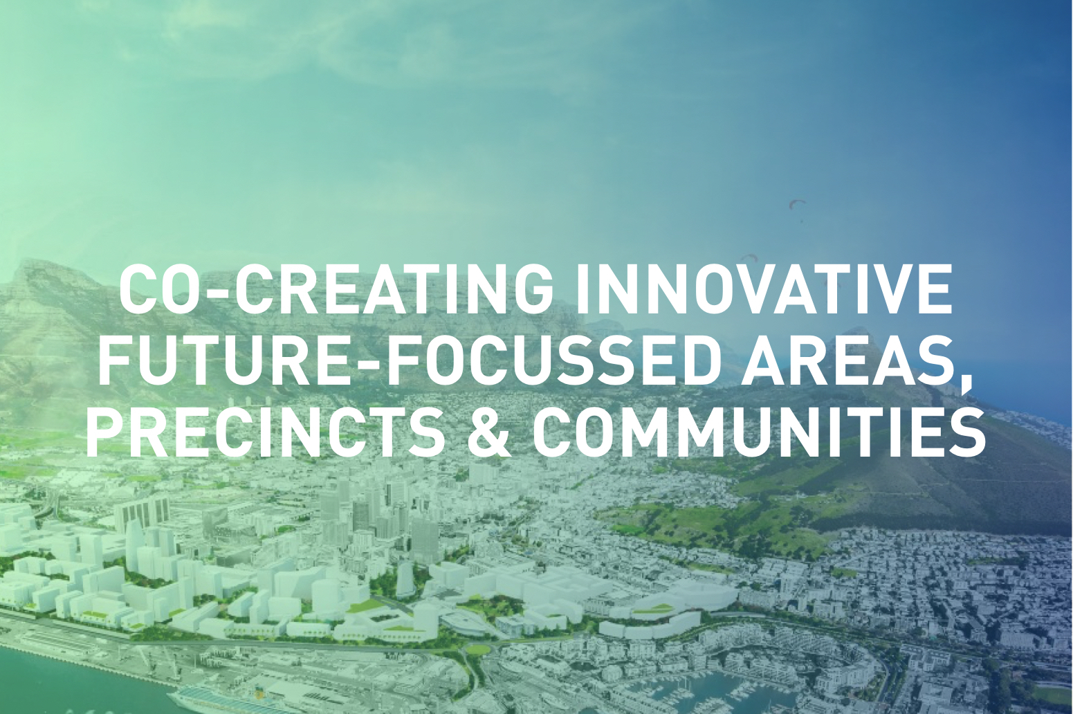 Creating inspiring city precincts, visionary masterplans, integrated and sustainable neighbourhoods